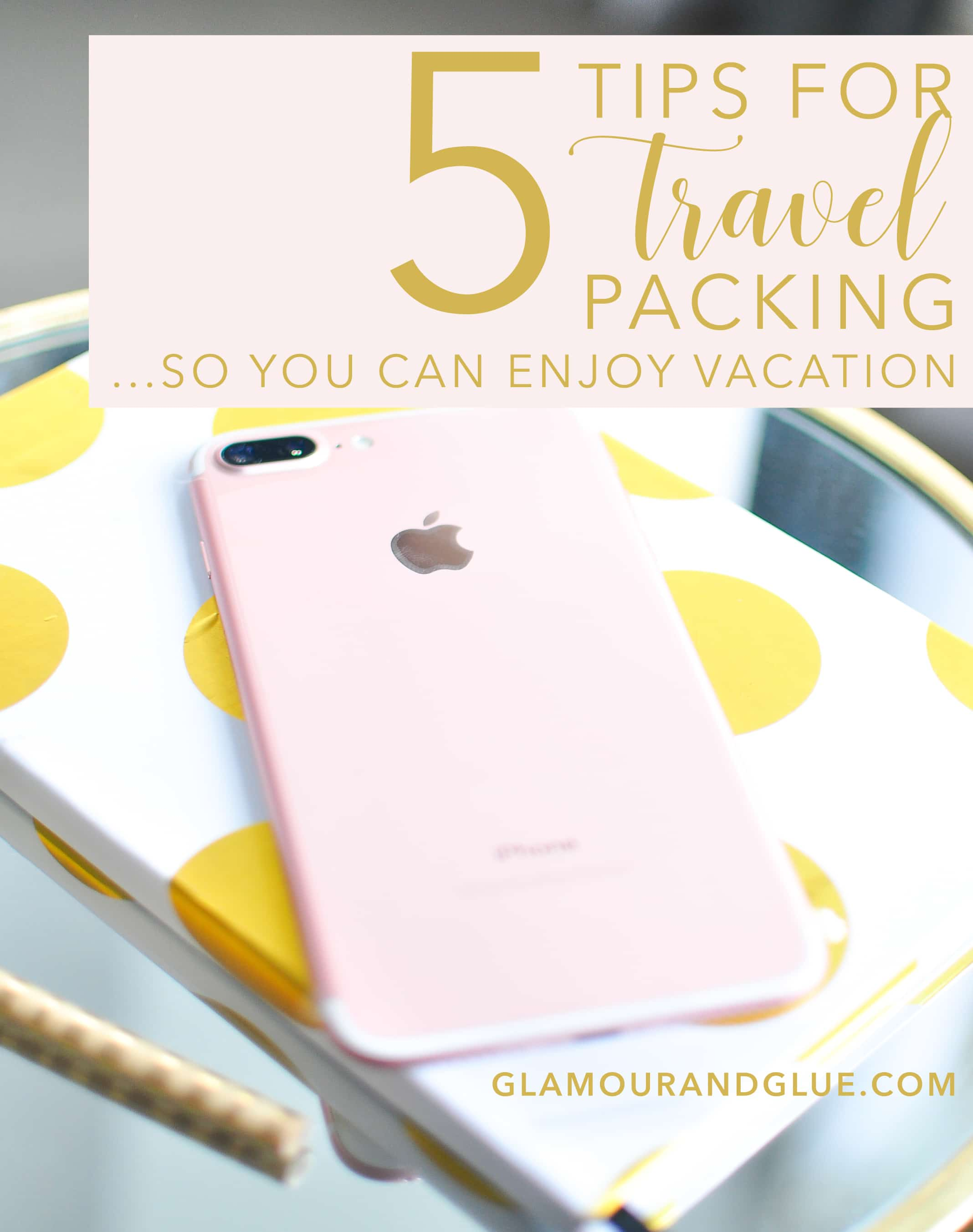 5 Tips for Travel Packing   So You Can Enjoy Vacation
